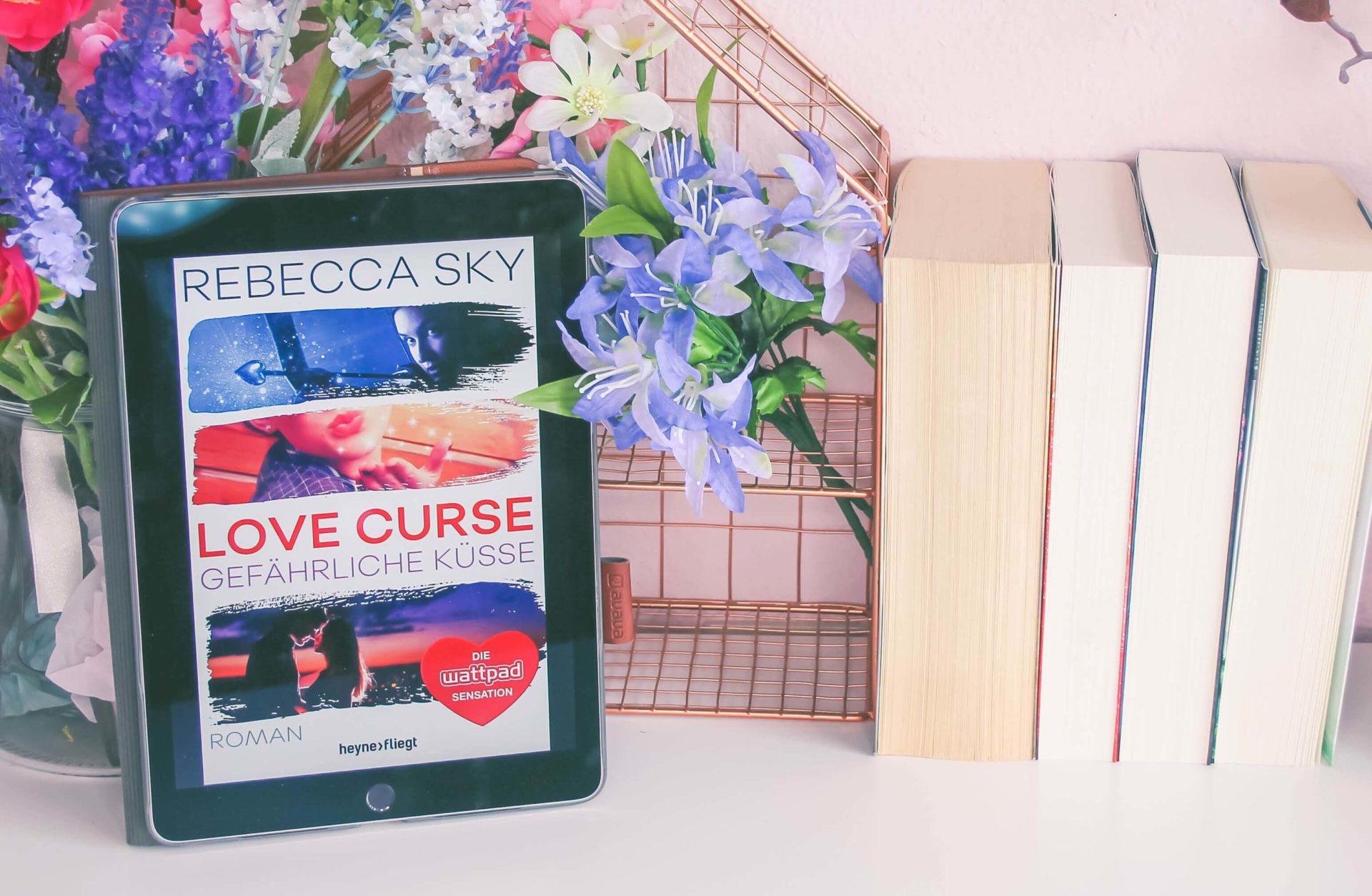 Love Curse Gefährliche Küsse von Rebecca Sky